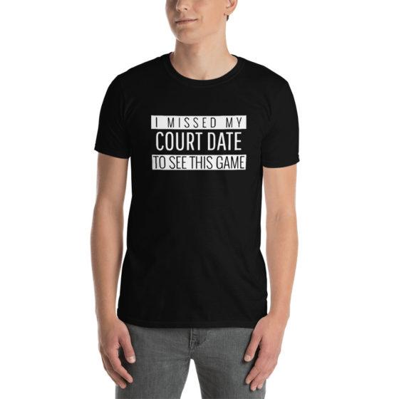 I Missed My Court Date Raiders Shirt
